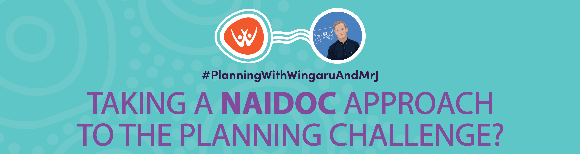 Taking a NAIDOC approach to the Planning Challenge